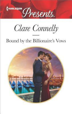 Bound by the Billionaire's Vows by Clare Connelly