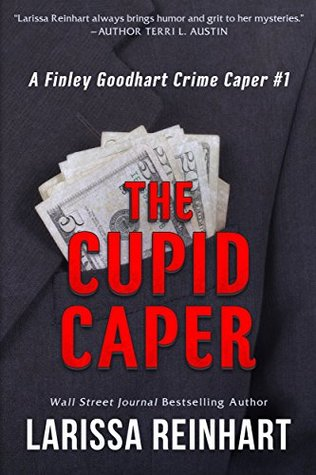 The Cupid Caper by Larissa Reinhart