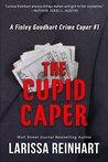 The Cupid Caper (A Finley Goodhart Crime Caper #1)