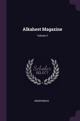 Alkahest Magazine; Volume 4