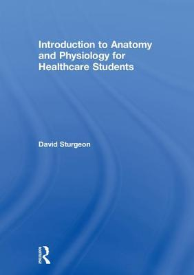 Introduction to Anatomy and Physiology for Healthcare Students