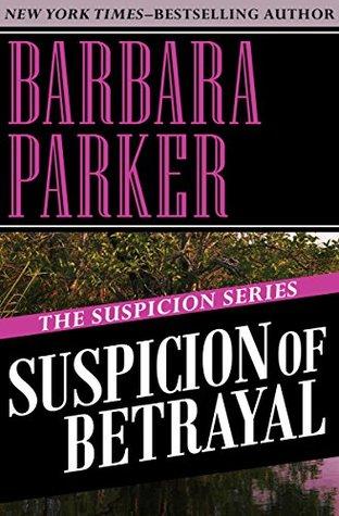 Suspicion of Betrayal: Volume 4 (The Suspicion Series)