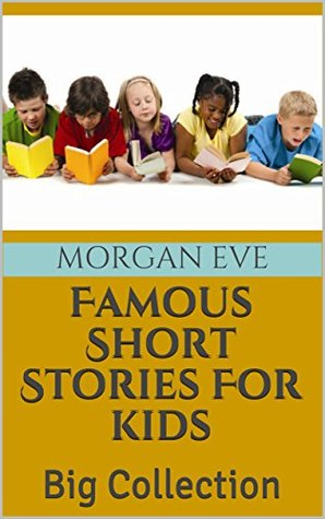 Famous Short Stories For kids: Big Collection