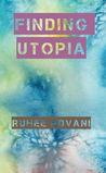 Finding Utopia by Ruhee Advani