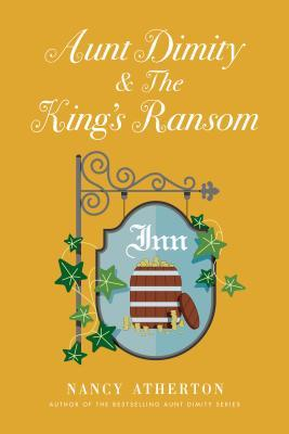 Aunt Dimity and the King's Ransom (Aunt Dimity Mystery, #23)