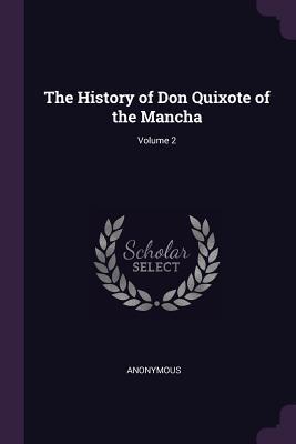 The History of Don Quixote of the Mancha; Volume 2