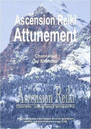Ascension Reiki Attunement: Ascension Reiki, Gentle, Pure and Powerful - Handbook