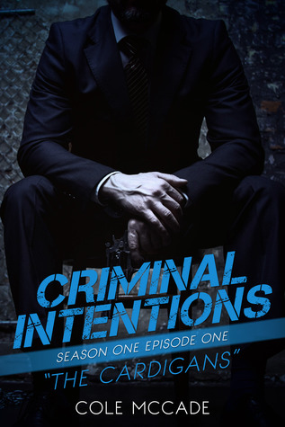 Criminal Intentions: The Cardigans (Season One, #1)