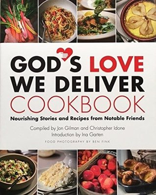 God's Love We Deliver Cookbook Nourishing Stories And Recipes From Notable Friends