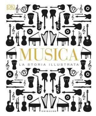 Musica. La storia illustrata