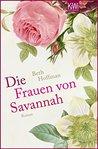 Die Frauen von Savannah: Roman