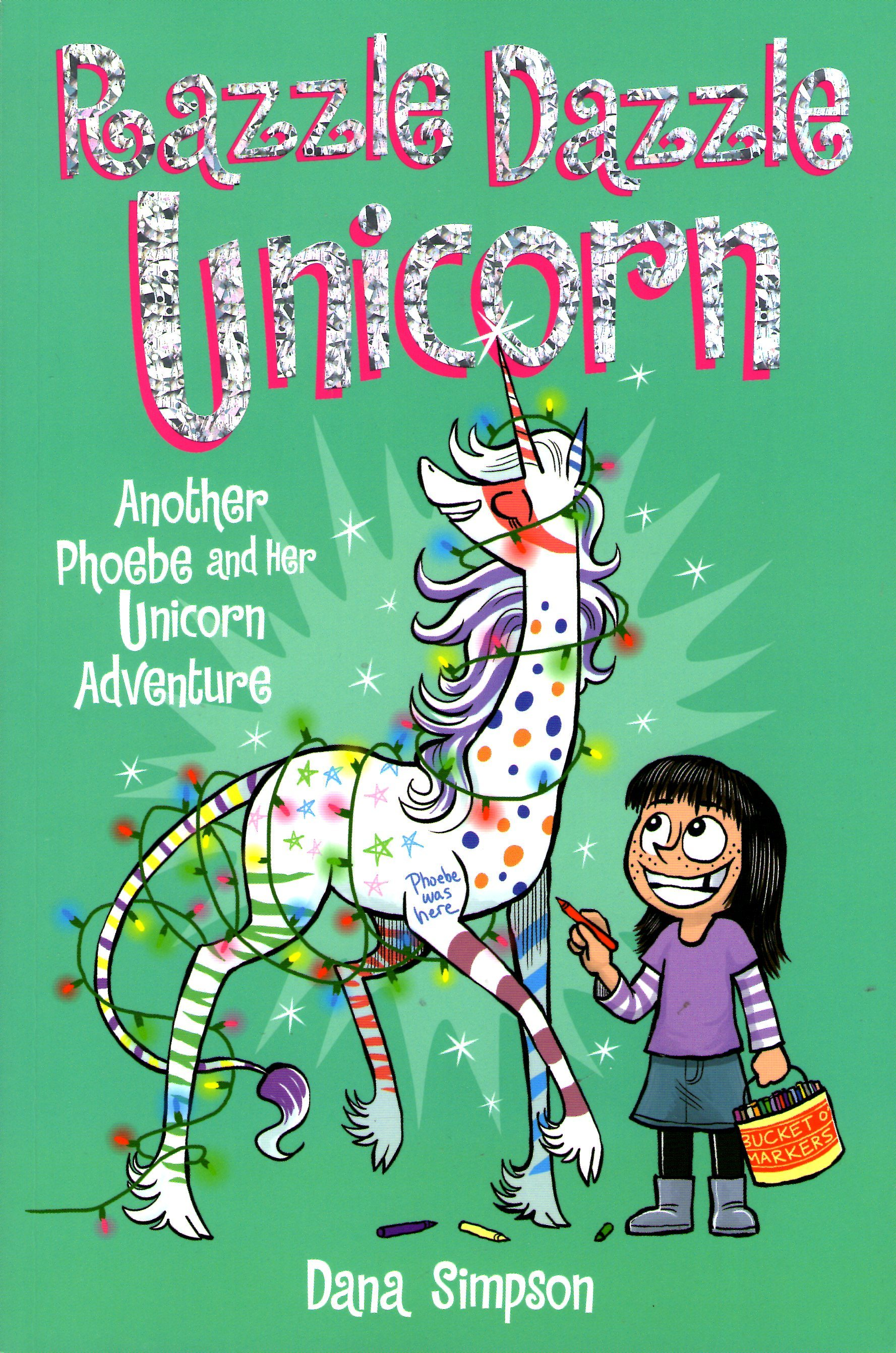 Razzle Dazzle Unicorn (Phoebe and Her Unicorn, #4)