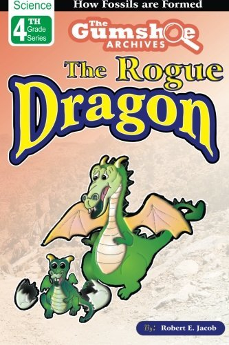 The Gumshoe Archives, Case# 4-4-2110: The Rogue Dragon - Level 2 Reader (GSA – 4th Grade Level 2 Series)