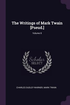 The Writings of Mark Twain [pseud.]; Volume 8