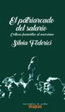 El patriarcado del salario: Críticas feministas al marxismo