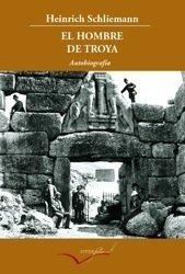 El Hombre de Troya : autobiografía