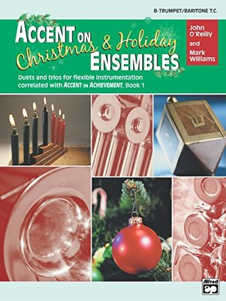 Accent on Christmas & Holiday Ensembles for B-flat Trumpet or Baritone T.C.