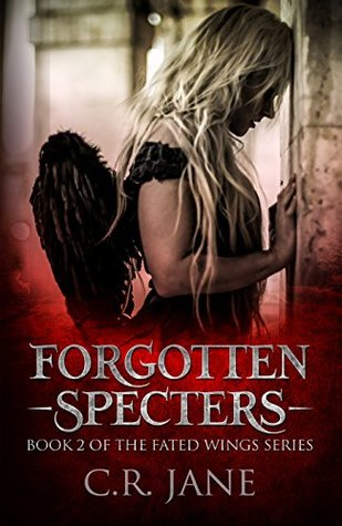 Forgotten Specters by C.R. Jane