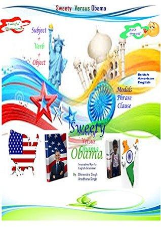 Sweety Versus Obama: Funny Way To English Grammar (Funny Grammar Book 1)