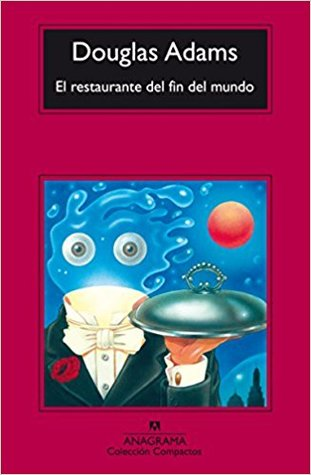 El restaurante del fin del mundo (Guía del autoestopista galáctico, #2)