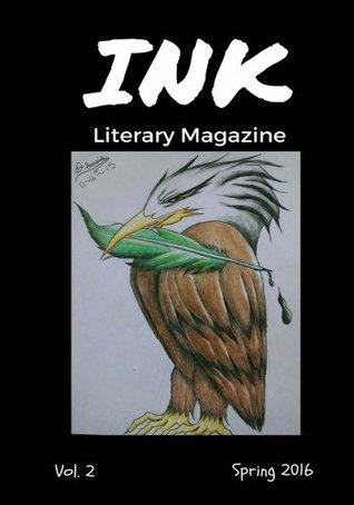 INK Literary Magazine (Spring 2016) (Volume 2)