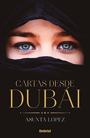 Cartas desde Dubai by Asunta López