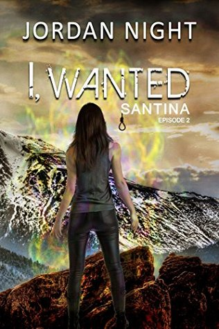 I, Wanted (Santina, #2)