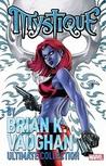Mystique by Brian K. Vaughan by Brian K. Vaughan
