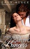 The Duke's Captive Princess (Sovereign Sinners)