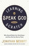 Learning to Speak God from Scratch by Jonathan Merritt