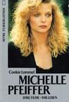Michelle Pfeiffer: ihre Filme - ihr Leben (Heyne Filmbibliothek, #170)
