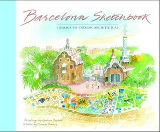 Barcelona Sketchbook: Homage to Catalan Architecture par Graham Byfield
