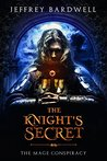 The Knight's Secret (The Mage Conspiracy Book 1)
