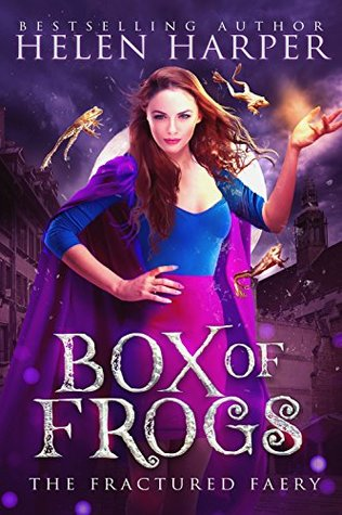 Box of Frogs (The Fractured Faery, #1)