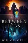 Between Jobs (The City Between, #1)