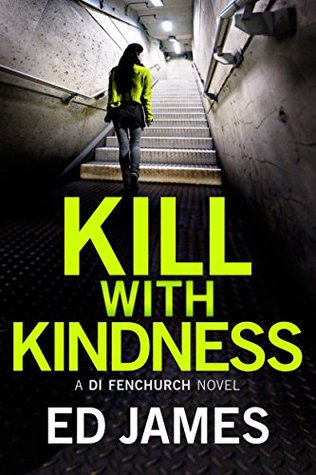 Kill with Kindness (DI Fenchurch, #5)