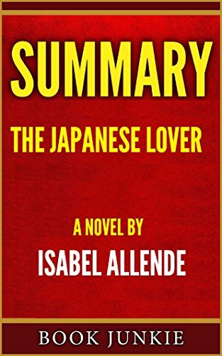 Summary - The Japanese Lover: A Novel by Isabel Allende