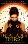 Insatiable Thirst: A Vampire Anthology (Summer of Supernaturals Book 3)