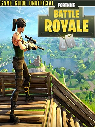 Fortnite Battle Royale Guide Unofficial