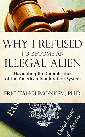 Why I Refused to Become an Illegal Alien: Navigating the Complexities of the American Immigration System