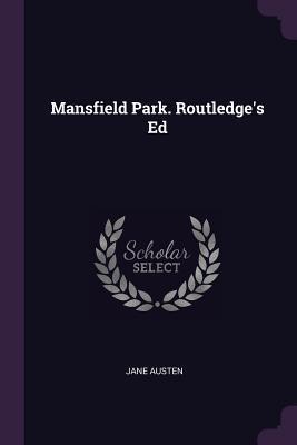 Mansfield Park. Routledge's Ed