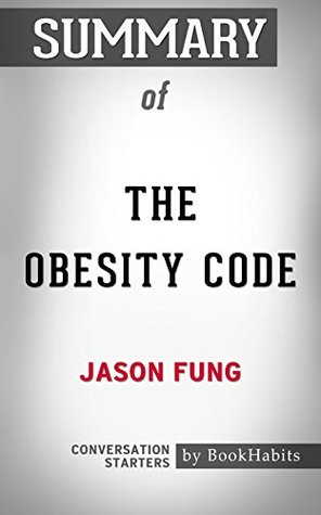 Summary of The Obesity Code: Unlocking the Secrets of Weight Loss: Conversation Starters