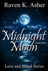 Midnight Moon (Love and Blood Series Book 1)