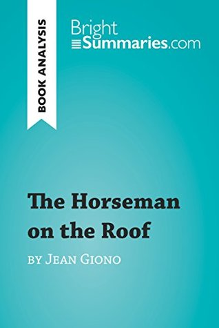 The Horseman on the Roof by Jean Giono (Book Analysis): Detailed Summary, Analysis and Reading Guide (BrightSummaries.com)