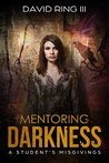 Mentoring Darkness: A Student's Misgivings