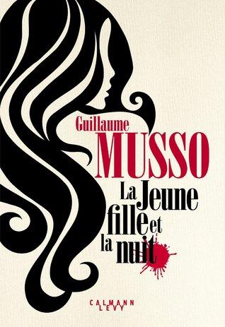 La Jeune Fille Et La Nuit By Guillaume Musso