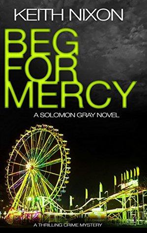 Beg For Mercy (Detective Solomon Gray #3)