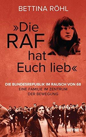 """Die RAF hat euch lieb"" by Bettina Röhl"