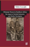 Ottoman Traces in Southern Africa: The Impact of Turkish Emissaries and Muslim Theologians