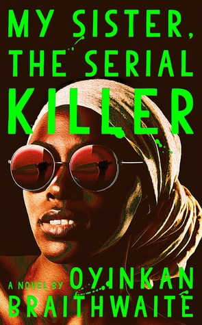 Image result for My Sister the Serial Killer by Oyinkan Braithwaite